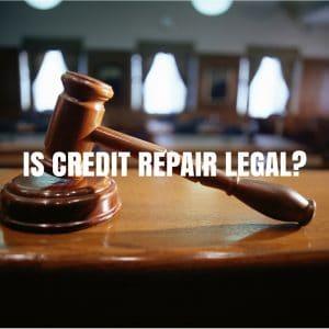 Is Credit Repair Legal